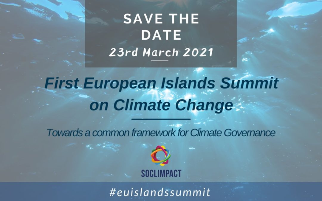 FIRST EUROPEAN ISLANDS SUMMIT ON CLIMATE CHANGE – 23RD March 2021
